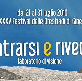 """""""Incontrarsi e Rivedersi"""", il laboratorio del Festival Internazionale Orestiadi di Gibellina"""
